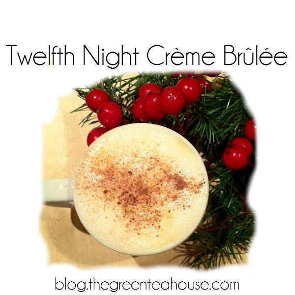 Twelfth Night Creme Brulee
